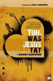 Tun, was Jesus tat