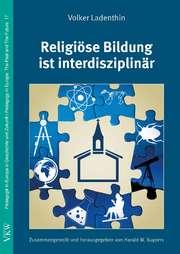 Religiöse Bildung ist interdisziplinär