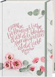 """Notizbuch """"Glaube, Hoffnung, Liebe"""""""