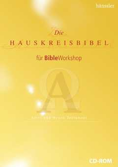 CD-ROM: Die Hauskreisbibel AT & NT für BibleWorkshop