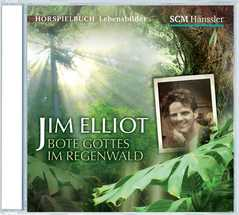 CD: Jim Elliot - Bote Gottes im Regenwald