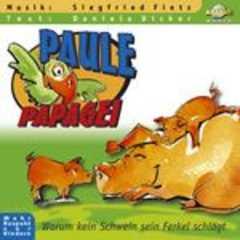 CD: Paule Papagei - Warum kein Schwein sein Ferkel schlägt