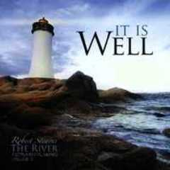 It Is Well - The River
