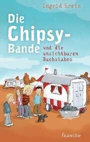 Die Chipsy-Bande und die unsichtbaren Buchstaben