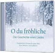 CD: O du fröhliche - Musikalisches Hörspiel