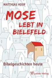 Mose lebt in Bielefeld