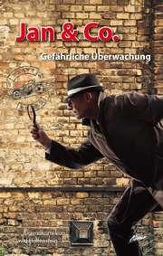 Jan & Co. - Gefährliche Überwachung (7)
