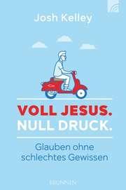 Voll Jesus. Null Druck.