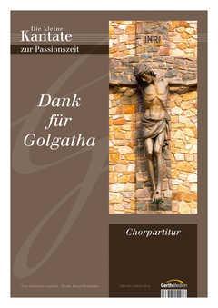 Dank für Golgatha (Chorpartitur)